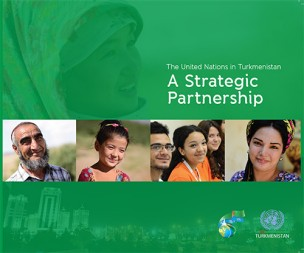 The United Nations in Turkmenistan: A Strategic Partnership